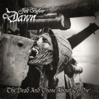 Just Before Dawn - The Dead and Those About to Die