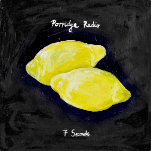 Porridge Radio singel 7 seconds cover