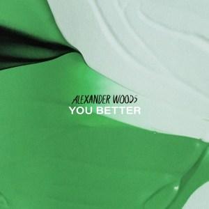 "Coverart til Alexander Woods sin låt ""You Better"""
