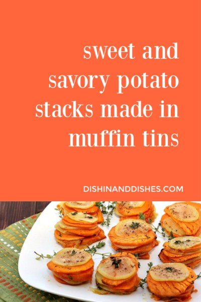 Sweet and Savory Potato Stacks in Muffin Tins- Dishin and Dishes