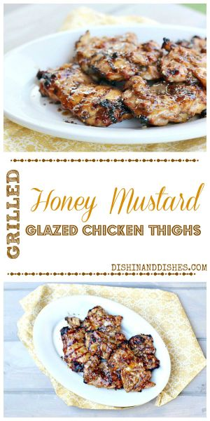Grilled Honey Mustard Glazed Chicken Thighs 3