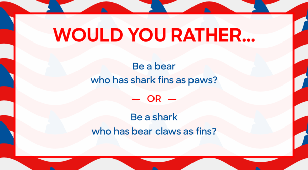 Shark Week Would You Rather