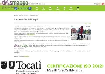 """La sostenibilità del prossimo Tocatì, il Festival Internazionale dei Giochi in Strada, sarà certificata ISO 20121, come stabilito sul sito http://www.iso20121eventi.it/tocati-2015/; all'interno dell'area mobilità viene dedicata una pagina all'accessibilità dei luoghi a cui ha collaborato dismappa http://www.iso20121eventi.it/tocati-2015/accessibilita-dei-luoghi Accessibilità dei luoghi L'Organizzazione di Tocatì pone molta attenzione al principio dell'accessibilità dei luoghi. - sul programma e sulla mappa distribuiti gratuitamente a tutti i partecipanti al Festival, sono segnati i giochi a cui possono partecipare persone con disabilità. Ciò E' reso possibile grazie alla collaborazione del personale qualificato proveniente dall' ulss 20 che assisterà le persone che hanno necessità di essere aiutate perché """"il gioco è per tutti"""". - da tempo l'Organizzazione di Tocati collabora con il team di DisMappa per valutare e migliorare l'aspetto dell'accessibilità dei luoghi durante le giornate del Festival. www.dismappa.it - ogni anno vengono installate delle toilette acessibili ai disabili presso La Cucina del Festival, altri servizi vengoni segnalati sulla mappa e indicati sul territorio. - NOVITÀ da questa edizione sarà disponibile anche uno spazio nurcery dedicato alle mamme con bambini, che avrà un bagno ed un fasciatoio dedicato."""