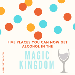 Where can I get alcohol in the Magic Kingdom?