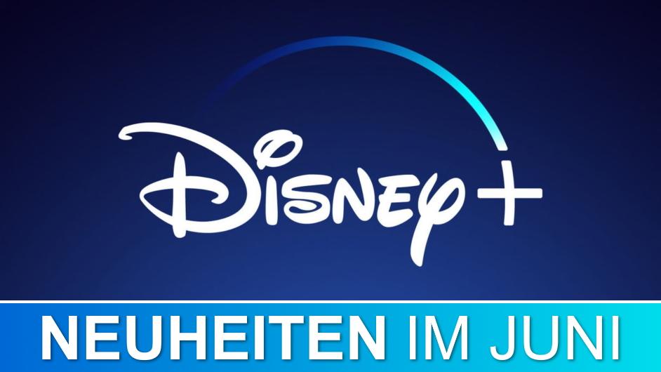 Disney+ Neuheiten im Juni