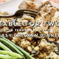 Table For Two: Tender And Tasty Easy Chicken Dinner