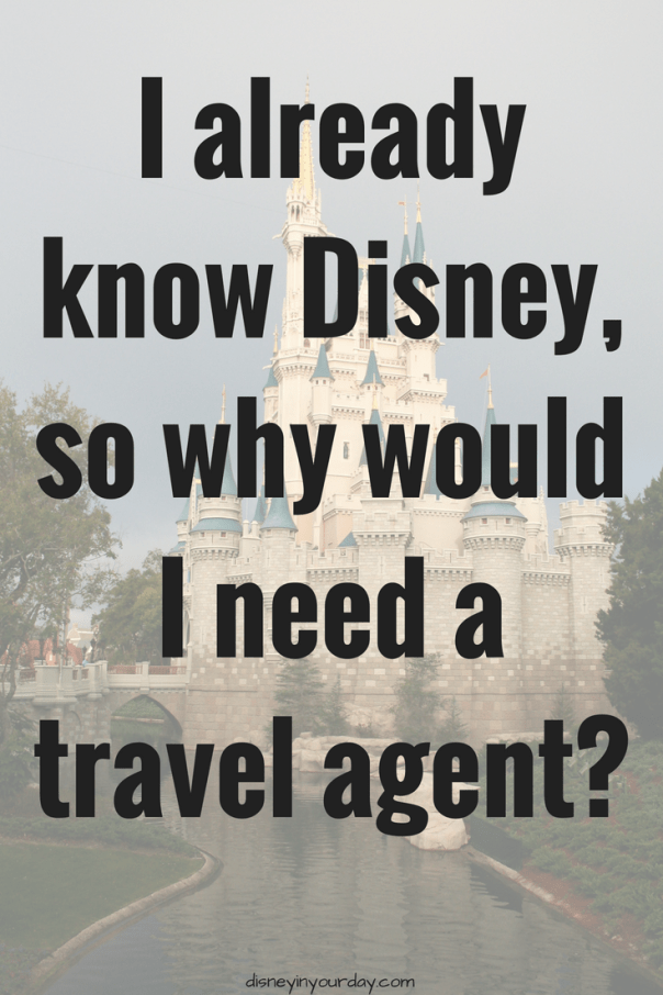 why would I need a travel agent - Disney in your Day