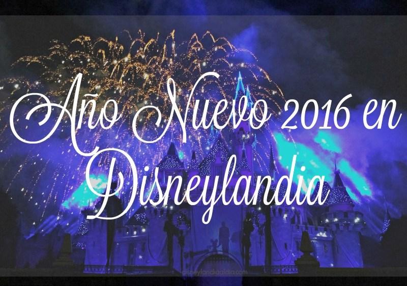 Año Nuevo 2016 en Disneylandia