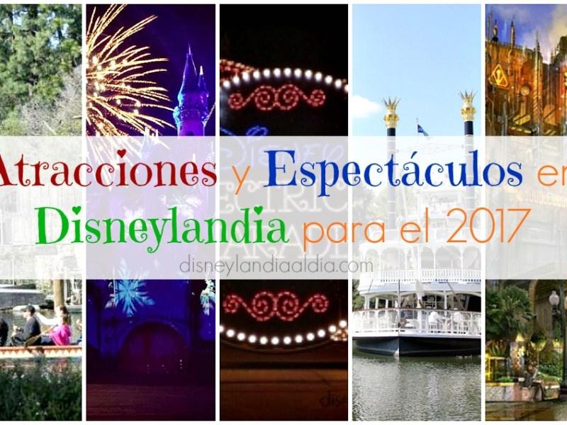 Atracciones y Espectáculos en Disneylandia para el 2017