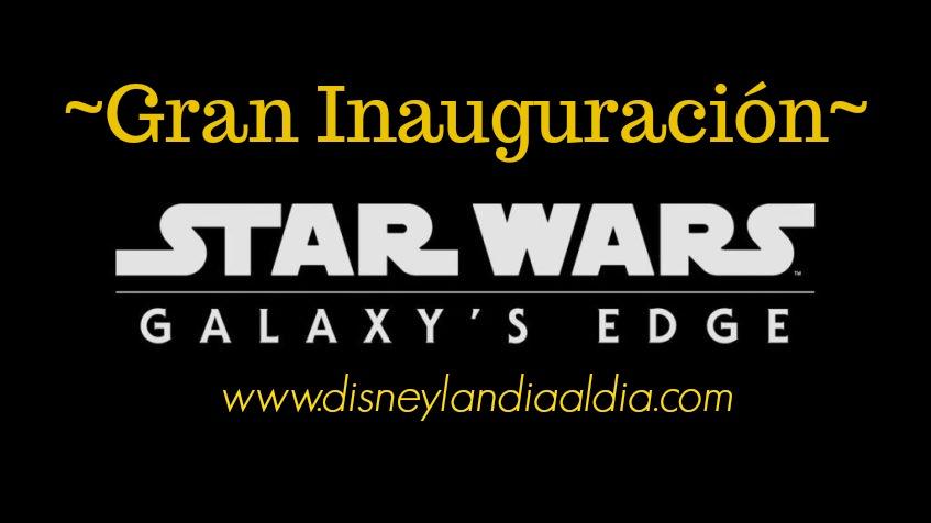 star-wars-galaxys-edge-gran-inauguracion-el-31-de-mayo-2019