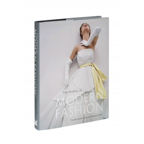 The History Of Modern Fashion by