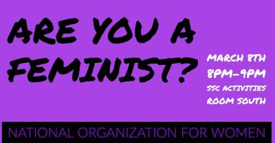 """The National Organization for Women at the University of Miami strives to raise awareness about women's rights through forums such as, """"Are You a Feminist?"""" Source: NOW Facebook."""