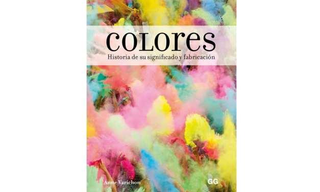 Colores. Historia de su significado y fabricación, Anne Varichon