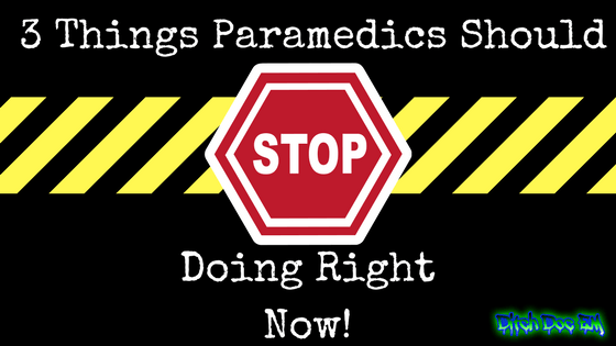 3 Things Paramedics Should Stop Doing.