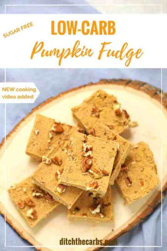 LOOK!! Easy recipe for low-carb sugar-free pumpkin fudge. Seriously naughty, with zero guilt. NEW cooking video just added. | ditchthecarbs.com