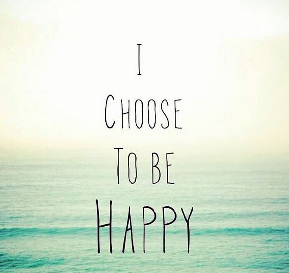 Happy quote i choose to be happy