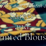 The Jhumka Diaries: How to mix and match Sarees and ..
