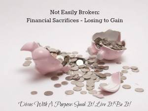 Not Easily Broken: Financial Sacrifices - Losing To Gain | Divas With A Purpose