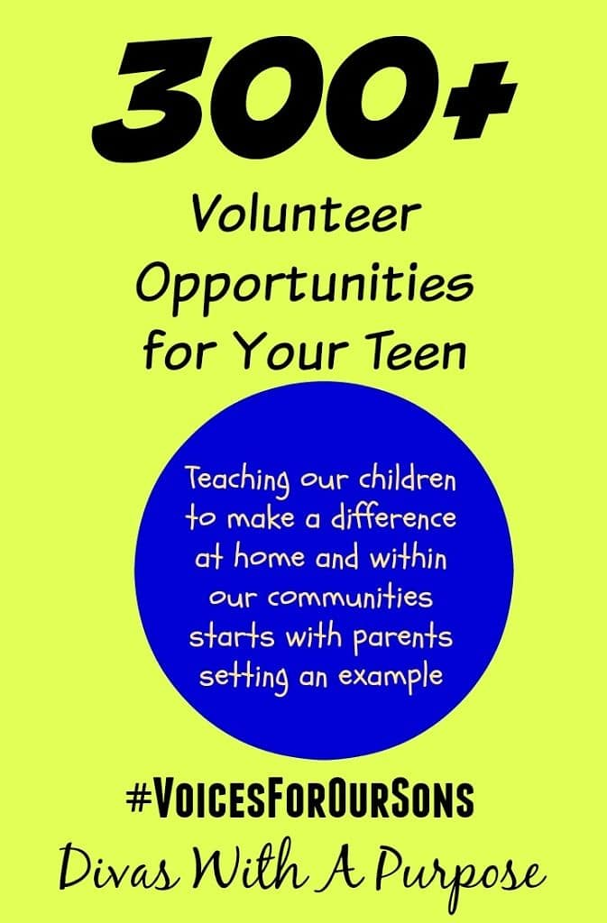 300 Volunteer Opportunities For Your Teen| #VoicesForOurSons | Divas With A Purpose