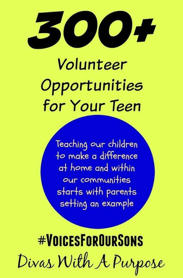300+ Volunteer Opportunities ForTeenagers| #VoicesForOurSons | Divas With A Purpose