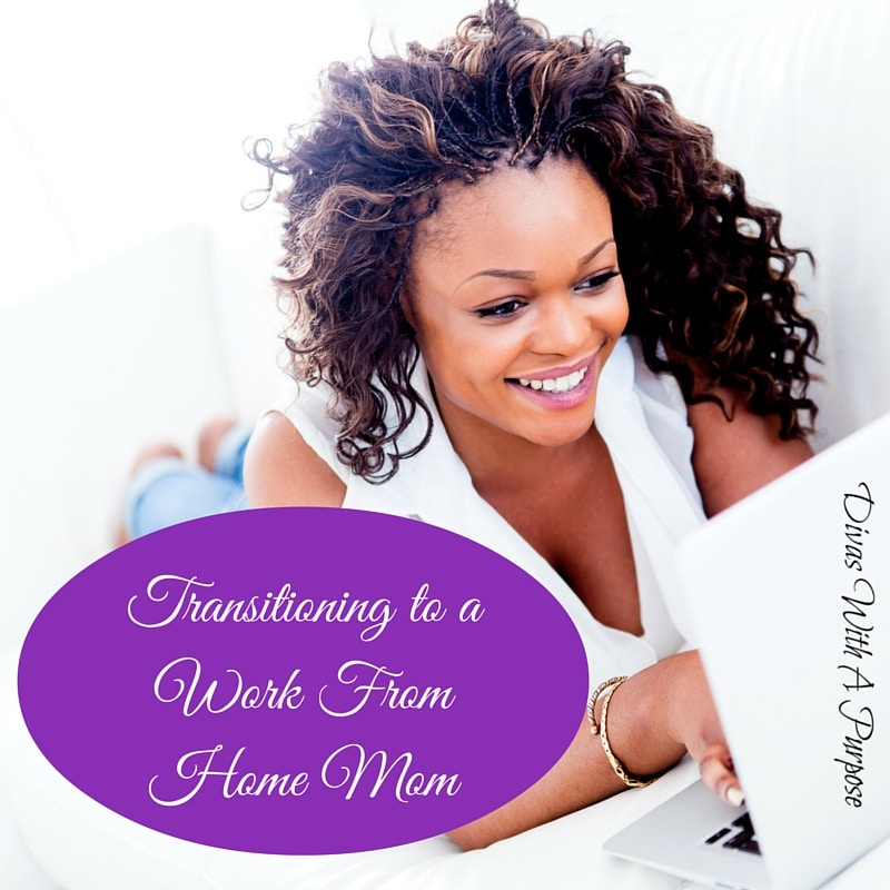 Transitioning to a Work From Home Mom