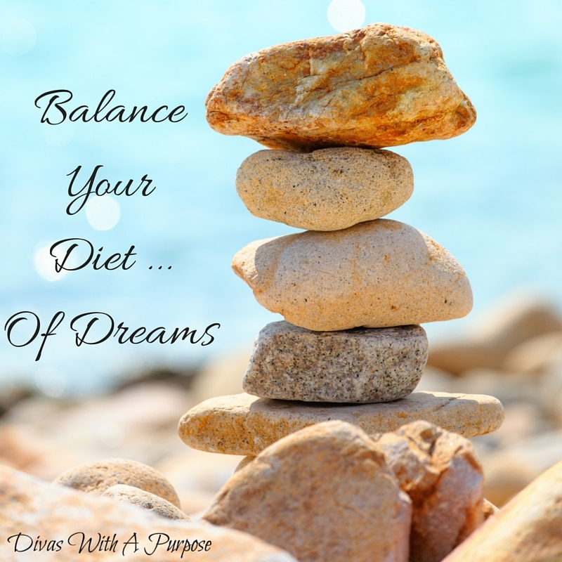 Balance Your Diet ... Of Dreams