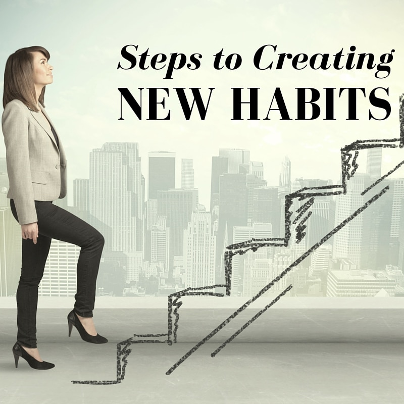 Steps to Creating New Habits