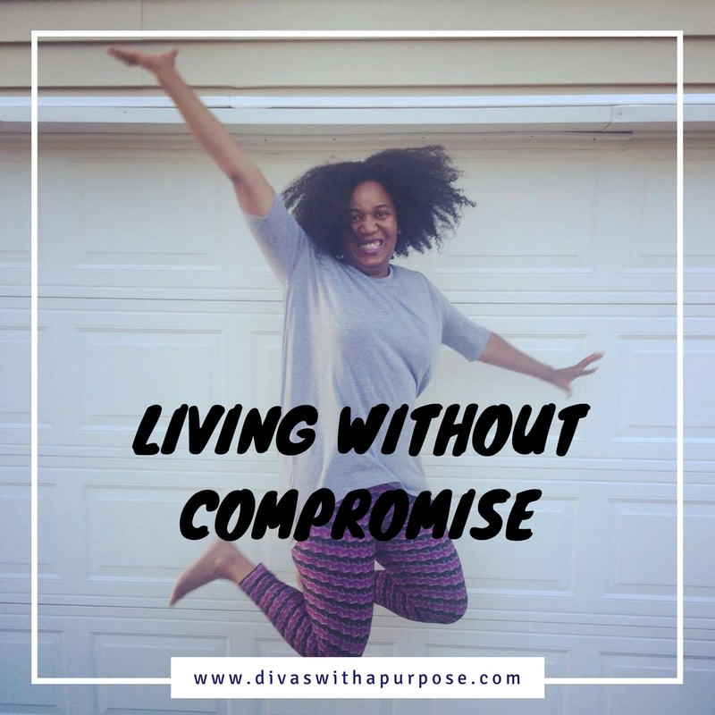 Living Without Compromise