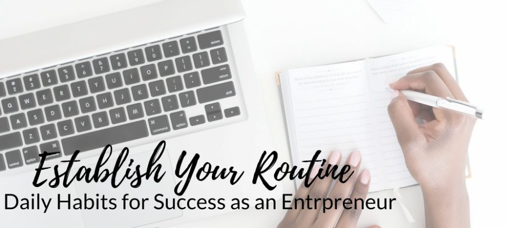 Establish Your Routine as an Entrepreneur