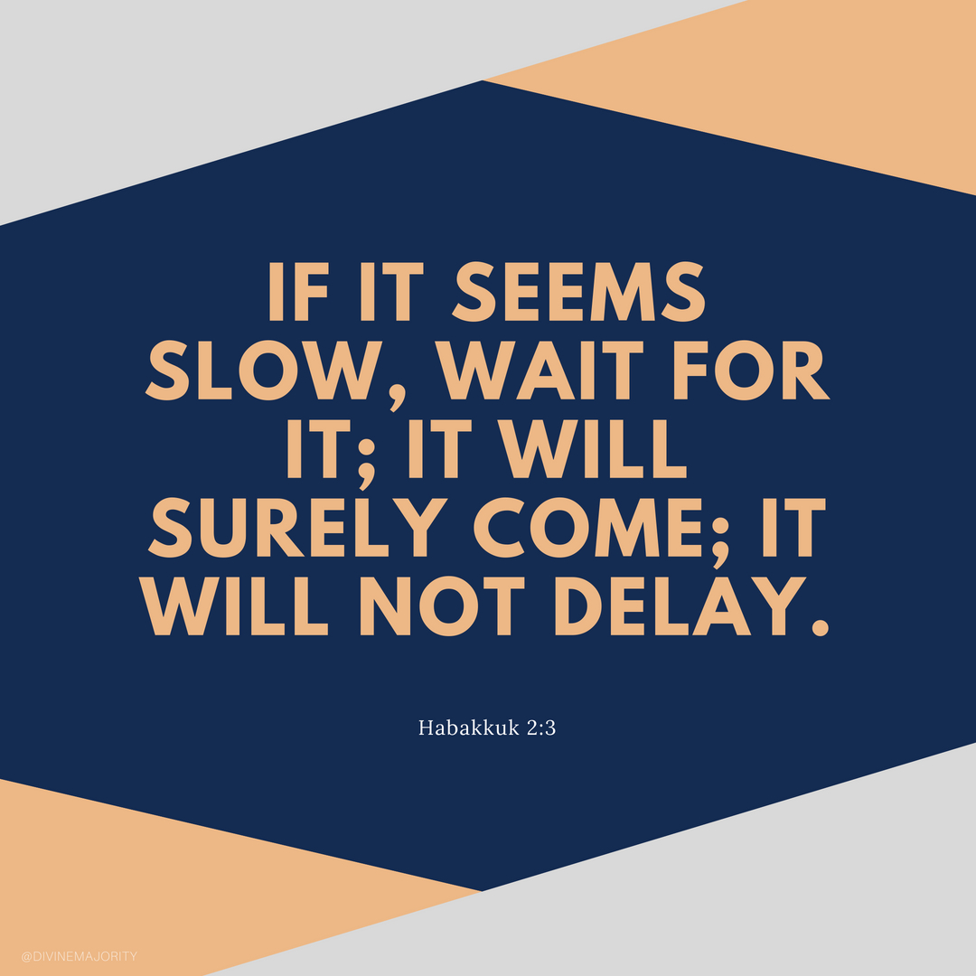 Don't Worry – God's always on time.