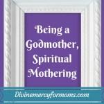 Being a Godmother, Spiritual Mothering