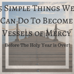 Become a Vessel of Mercy in 5 Simple Ways