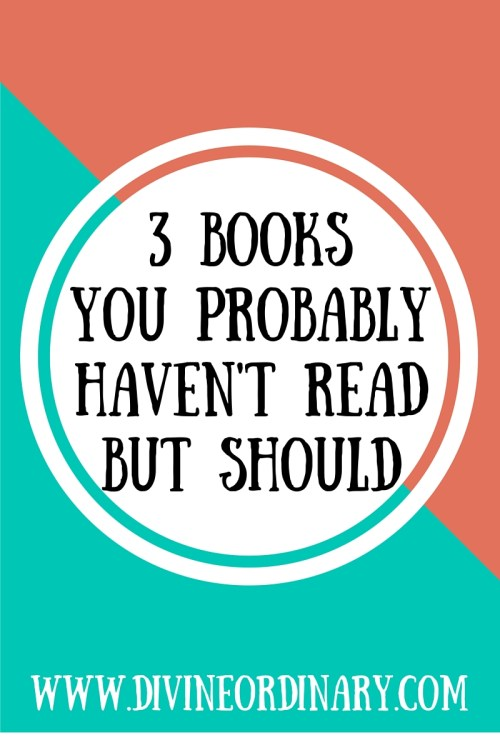 3 Books You Probably Haven't Read but Should