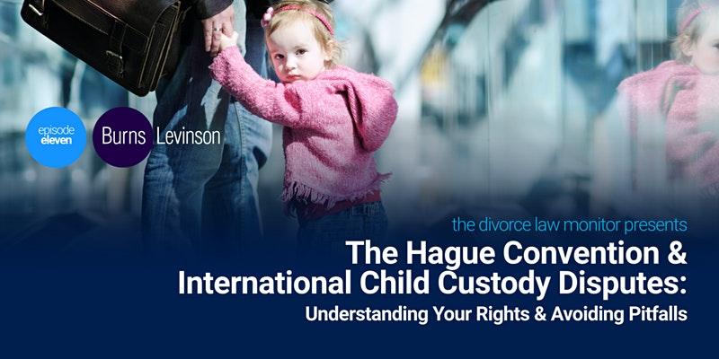 The Hague Convention & International Child Custody Disputes