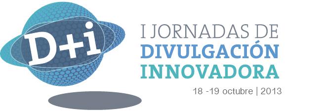 I Jornadas de Divulgación Innovadora D+I   Zaragoza, octubre 2013