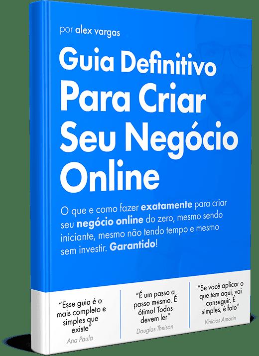 Guia Definitivo Para Criar Seu Negócio Online