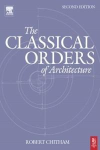 نظم العمارة الكلاسيكية - The Classical Orders Of Architecture