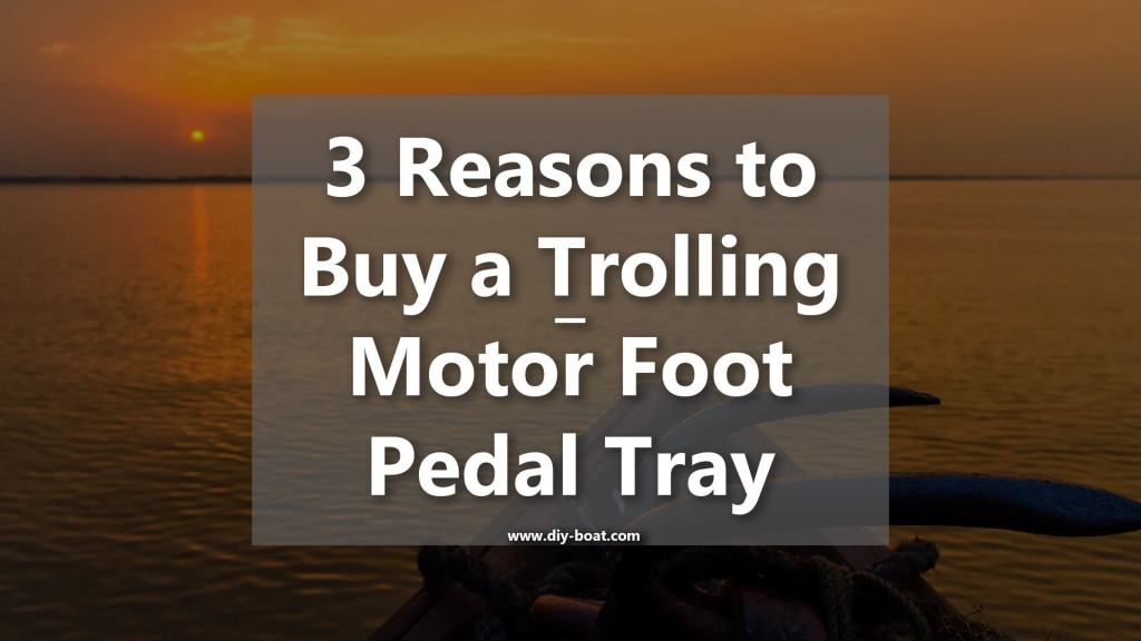 3 Reasons to Buy Trolling Motor Foot Pedal Tray Main