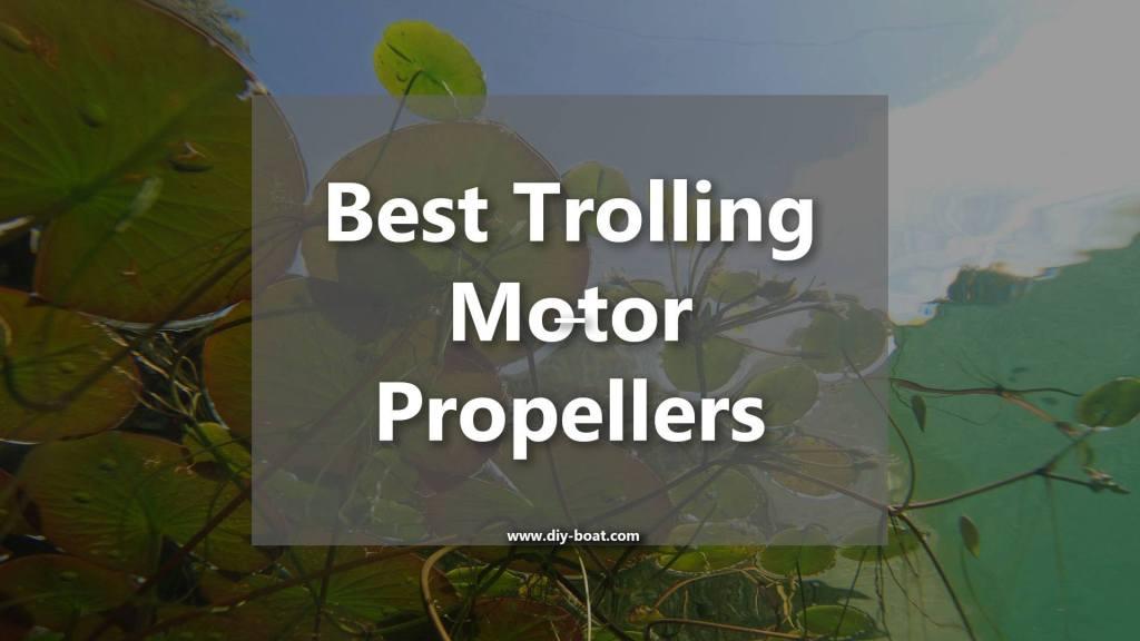 Best Trolling Motor Propellers