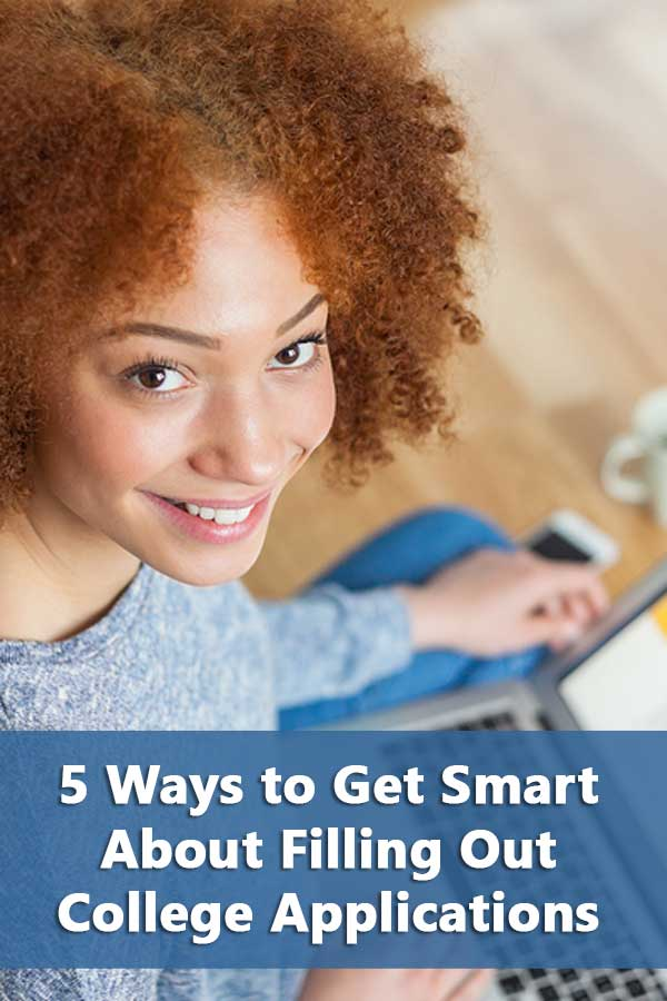 5 Ways to Get Smart About Filling Out College Applications