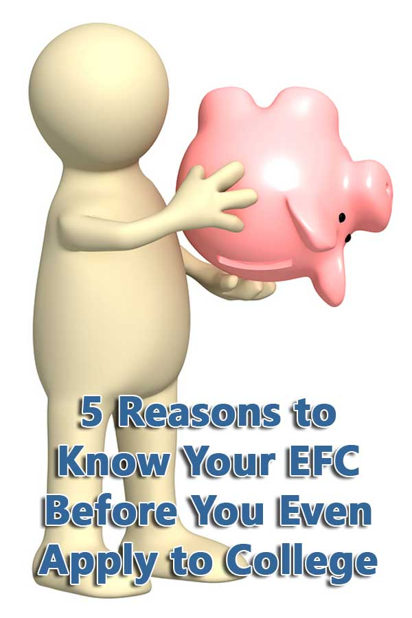 5 Reasons to Know Your EFC Before You Even Apply to College