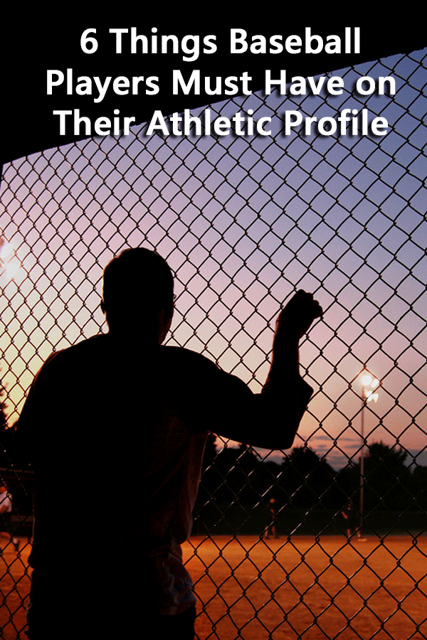 6 Things Baseball Players Must Have on Their Athletic Profile