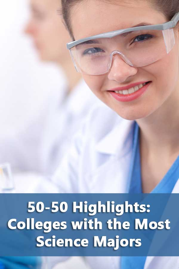 50-50 Highlights: Colleges with the Most Science Majors