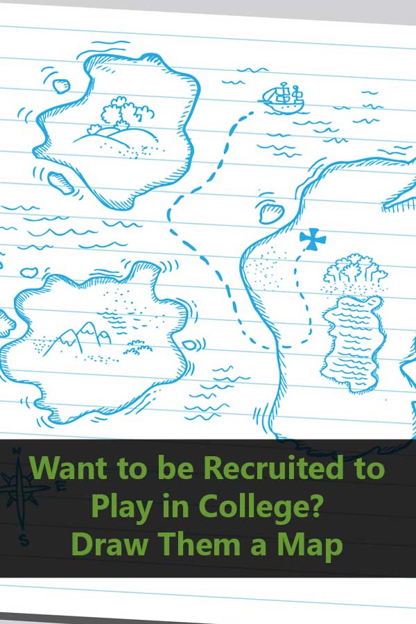 Want to be Recruited to Play in College? Draw Them a Map