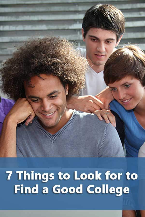 7 Things to Look for to Find a Good College