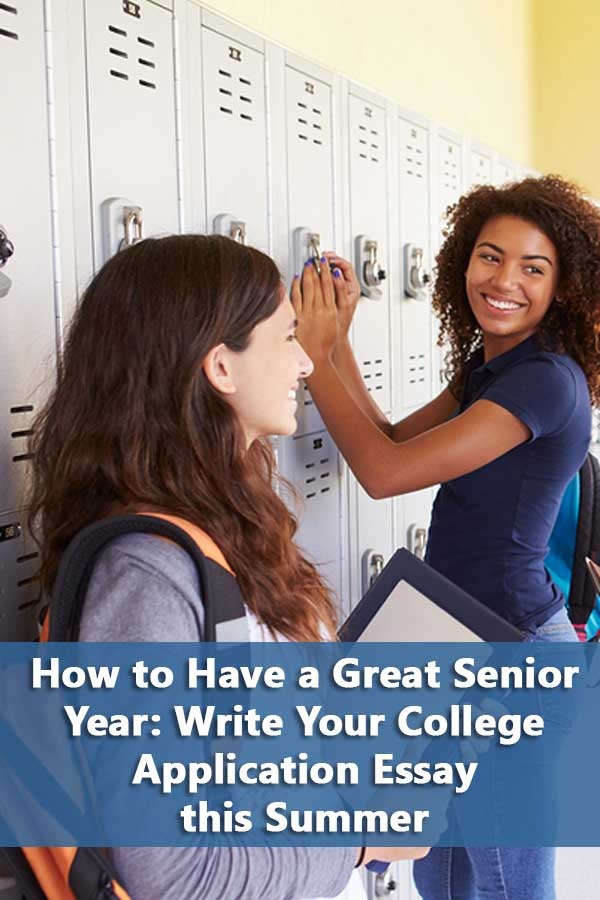 How to Have a Great Senior Year: Write Your College Application Essay this Summer