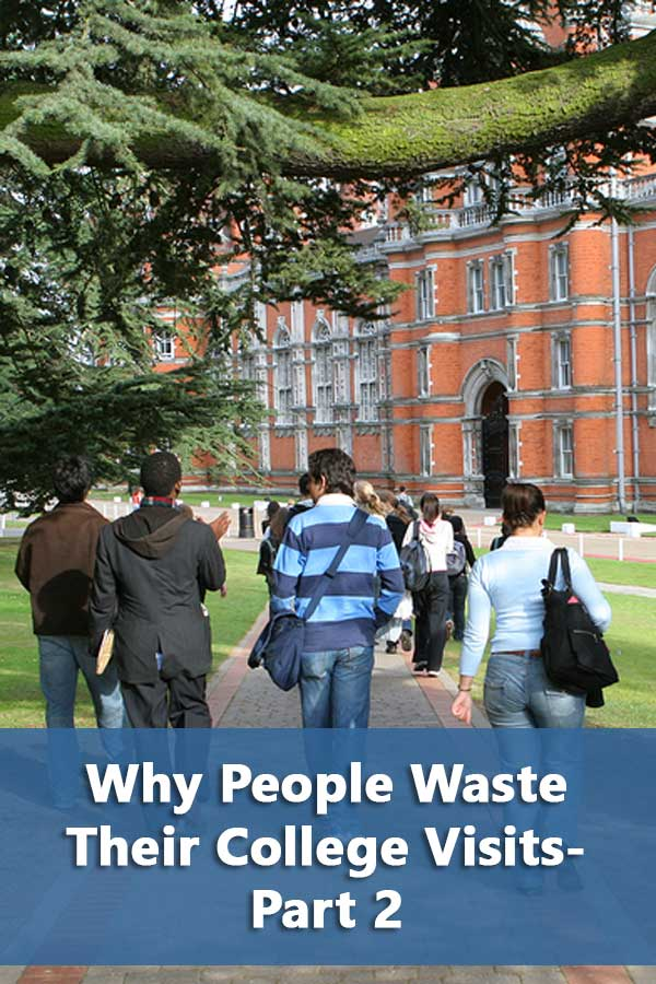 Why People Waste Their College Visits-Part 2
