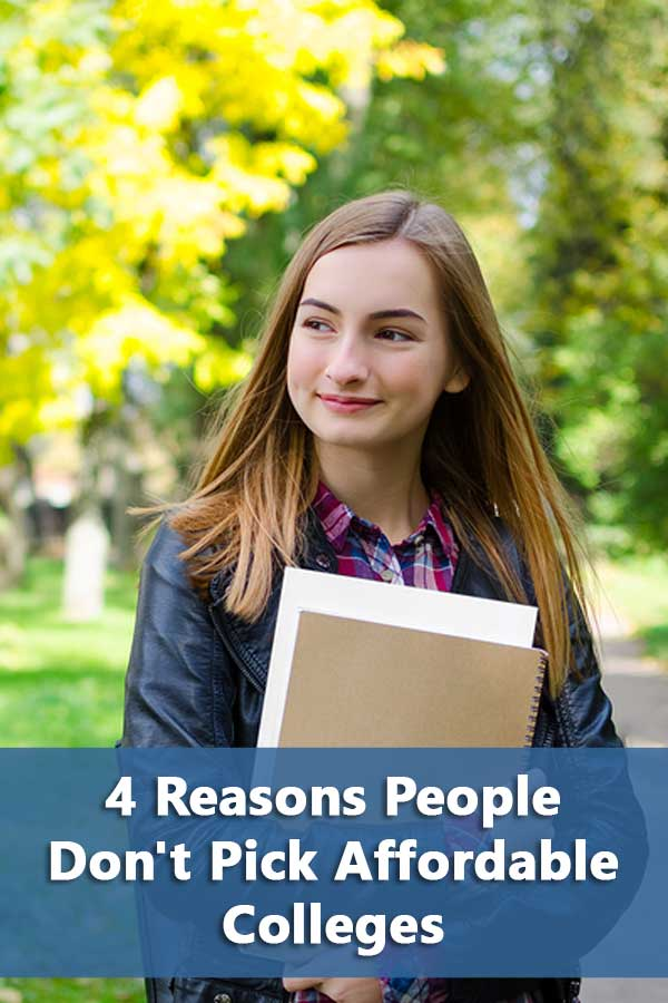 4 Reasons People Don't Pick Affordable Colleges
