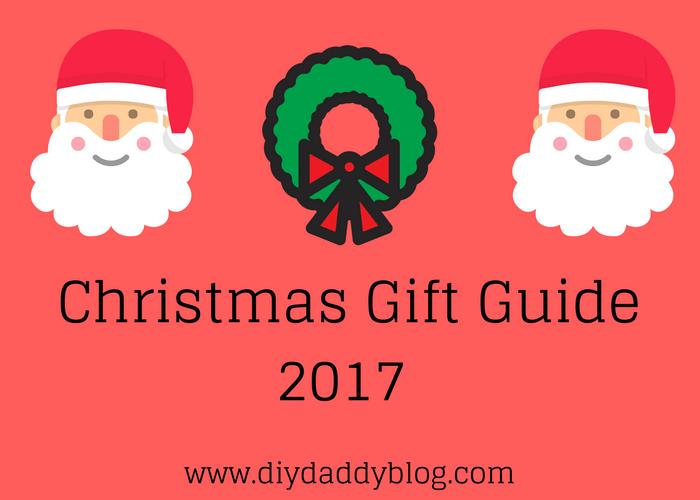 Christmas Gift Guide 2017 - DIY Daddy