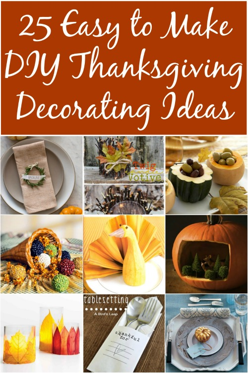 25 Easy to Make DIY Thanksgiving Decorating Ideas   DIY   Crafts 25 Easy to Make DIY Thanksgiving Decorating Ideas   Really good ideas